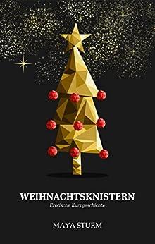 Weihnachtsknistern (German Edition) by [Sturm, Maya]