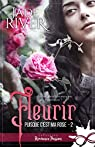 Puisque c'est ma rose, tome 2 : Fleurir par River