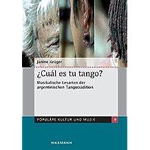 ¿Cuál es tu tango? Musikalische Lesarten der argentinischen Tangotradition (Populäre Kultur und Musik)