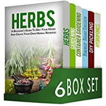 Herbs and Spices 6 in 1  Box Set : Herbs, Gardening, Container Gardening, Homemade Organic Sunscreen, DIY Pickling, Hydroponics (English Edition)