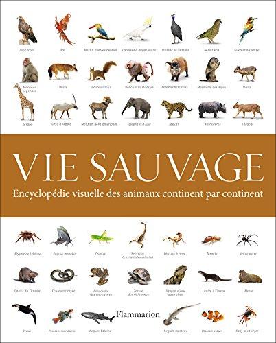 Vie sauvage : Encyclopédie visuelle des animaux continent par continent par David Macdonald