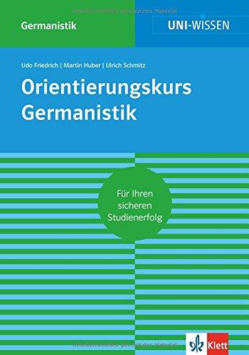 Uni Wissen Orientierungskurs Germanistik: Sicher im Studium (Uni-Wissen Germanistik)