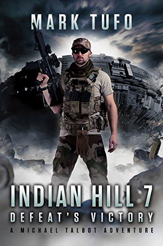 Indian Hill 7:  Defeat's Victory: A Michael Talbot Adventure thumbnail