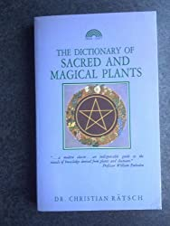 Dictionary of Sacred and Magical Plants by Christian Ratsch (1992-10-31)