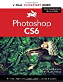 Photoshop CS6: Visual QuickStart Guide (Visual Quickstart Guides)