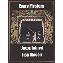 Every Mystery Unexplained (English Edition)