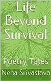 Life Beyond Survival: Poetry Tales