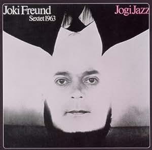 Joki Freund Sextet Yogi Jazz
