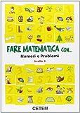 eBook Gratis da Scaricare Fare matematica con numeri e problemi Per la 3ª classe elementare (PDF,EPUB,MOBI) Online Italiano