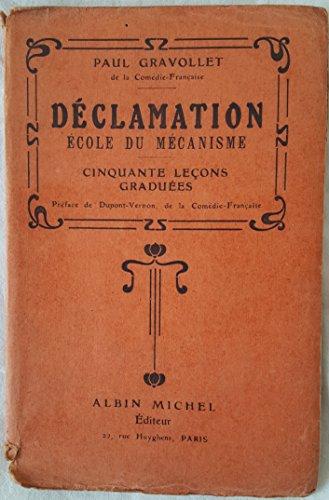 Paul Gravollet,... Dclamation. cole du mcanisme, exercices pratiques, cinquante leons gradues... Avec une prface de Dupont-Vernon,... 2e dition