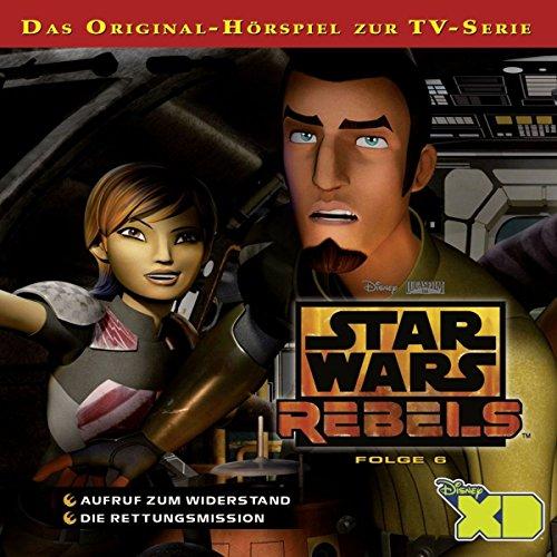 Star Wars Rebels - Hörspiel, Folge 6: Aufruf zum Widerstand