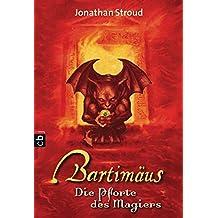 Bartimäus 03. Die Pforte des Magiers (Die BARTIMÄUS-Reihe, Band 3)