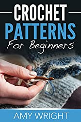 Crochet Patterns For Beginners (English Edition)