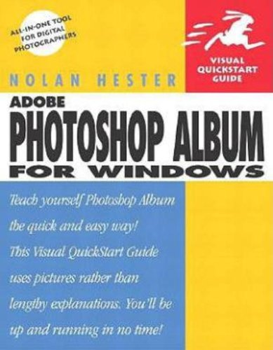 Adobe Photoshop Album for Windows: Visual QuickStart Guide (Visual Quickstart Guides)