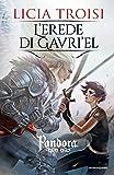 Scarica Libro L erede di Gavri el Pandora 3 (PDF,EPUB,MOBI) Online Italiano Gratis