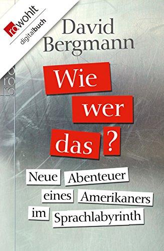 Wie, wer, das?: Neue Abenteuer eines Amerikaners im Sprachlabyrinth (Englisch-griechisch Sprachführer)