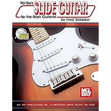 Slide Guitar for the Rock Guitarist: Beginning-Intermediate Level