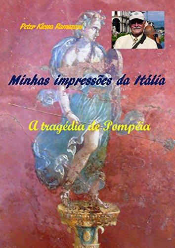 Minhas impressões da Itália: A tragédia de Pompéia (Portuguese Edition) por Peter Klessa Ramazani