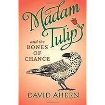 Madam Tulip and the Bones of Chance: Volume 3