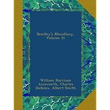 Bentley's Miscellany, Volume 31