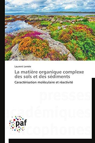 La matière organique complexe des sols et des sédiments par Laurent Lemée
