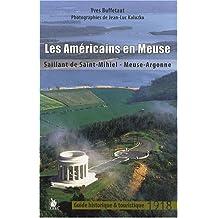 Les américains en Meuse: Saillant de Saint-Mihiel - Meuse-Argonne. 1918.