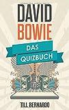 David Bowie: Das Quizbuch von David Robert Jones über Holy Holy bis Blackstar