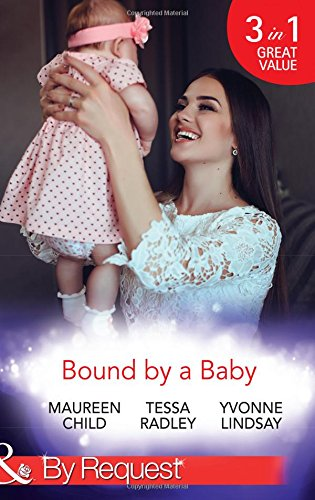 Bound By A Baby: Have Baby, Need Billionaire (Billionaires and Babies, Book 12) / The Boss's Baby Affair (Billionaires and Babies, Book 13) / The Pregnancy Contract (By Request)