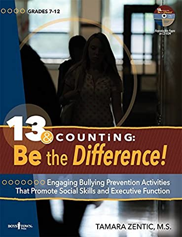 13 & Counting: Be the Difference!: Engaging Bullying-Prevention Activities That Promote Social Skills and Executive Function [With CDROM] by MS Zentic Tamara (2014-04-01)