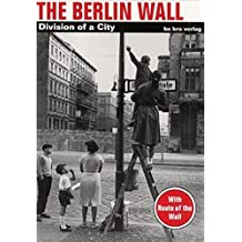 The Berlin Wall. Division of a City