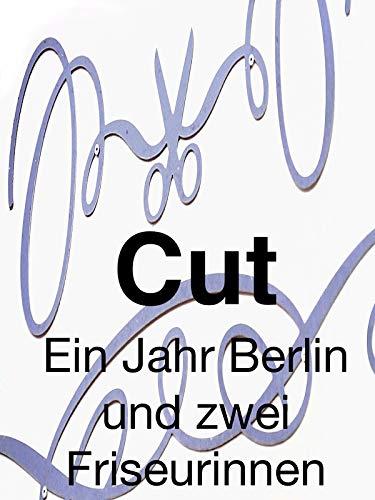 Cut   Ein Jahr Berlin und zwei Friseurinnen Cut
