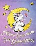 Alles Gute zum 54. Geburtstag: Niedliches Einhorn auf dem Mond geburtstagsbuch, das als Tagebuch oder Notizbuch verwendet werden kann. Besser als eine Geburtstagskarte!