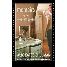 Memoirs of an Ex-Prom Queen: A Novel