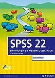 SPSS 22: Einführung in die moderne Datenanalyse (Pearson Studium - Scientific Tools)