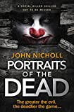 Portraits of The Dead: a serial killer chiller not to be missed (English Edition)