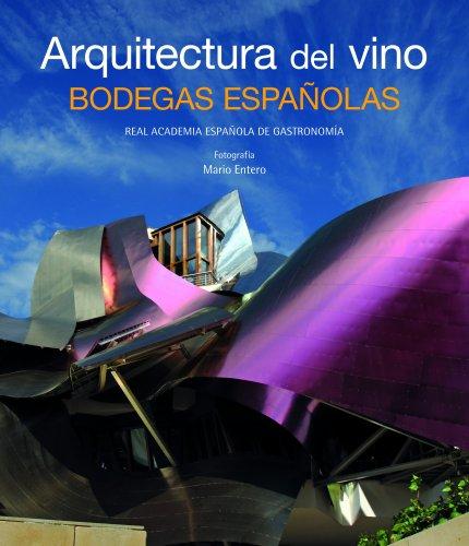 Arquitectura del vino. Bodegas españolas (General) por AA. VV.