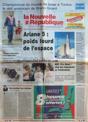 NOUVELLE REPUBLIQUE (LA) [No 16762] du 11/12/1999 - DECORCHER LES ETOILES PAR GUENERON - MSF - PRIX NOBEL / STOP AUX MASSACRES EN TCHETCHENIE - ARIANE 5 - POIDS LOURD DE L'ESPACE - CAHMPIONNAT DU MONDE DE BOXE A TUNICA - BRUNO GIRARD - par Collectif
