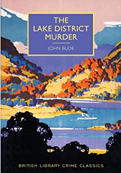 The Lake District Murder (British Library Crime Classics) by [Bude, John]