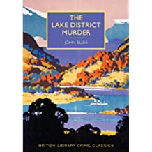 The Lake District Murder (British Library Crime Classics) (English Edition)
