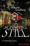 'Schweig still: Ein Schweden-Krimi' von Mikaela Sandberg