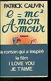 e= mc2 mon amour