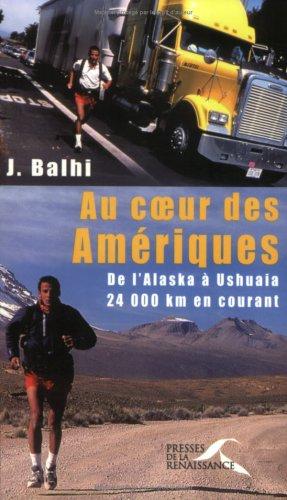 Au coeur des Amériques : De l'Alaska à Ushuaïa par Jamel Balhi