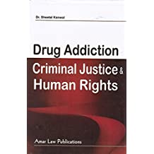 Amar Law Publication's Drug Addiction, Criminal Justice and Human Rights for LL.M Students by Dr. Sheetal Kanwal