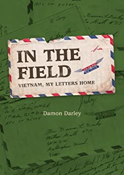 In The Field Vietnam and My Letters Home (English Edition) di [Darley, Damon]