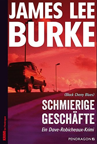 Burke, James Lee: Schmierige Geschäfte