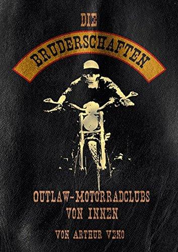 Die Bruderschaften: Outlaw Motorradclubs von Innen