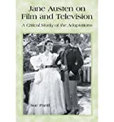 [(Jane Austen on Film and Television: A Critical Study of the Adaptations )] [Author: Sue Parrill] [Nov-2002]