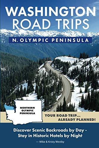 Washington Road Trips - Northern Olympic Peninsula Edition -