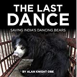 The Last Dance: The tragic story of the dancing bears of India