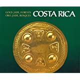 Gold, Jade, Forests: Costa Rica